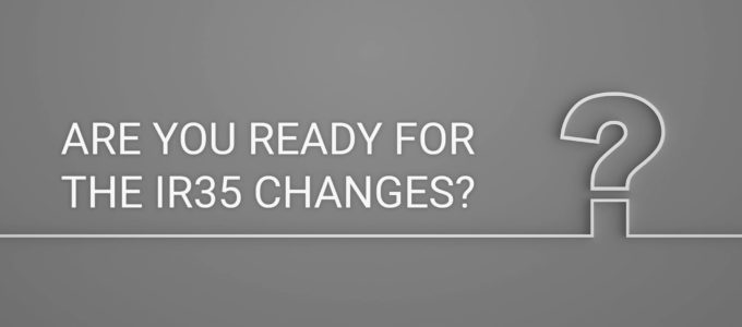 Are you ready for the IR35 changes